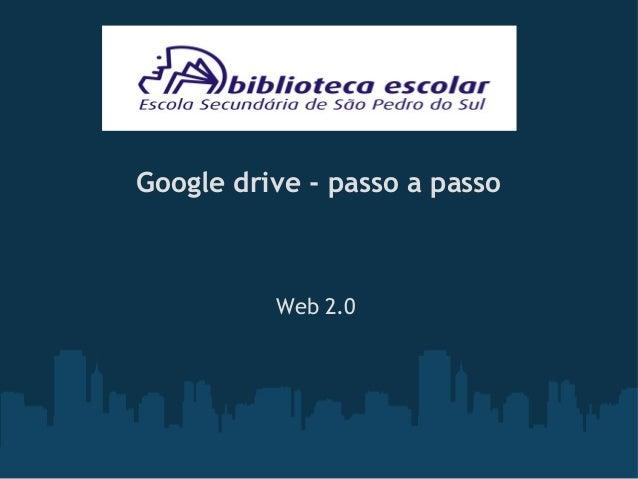Google drive - passo a passo Web 2.0