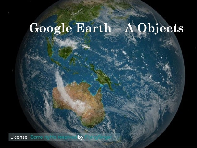 Google Earth – A ObjectsLicense Some rights reserved by FlyingSinger