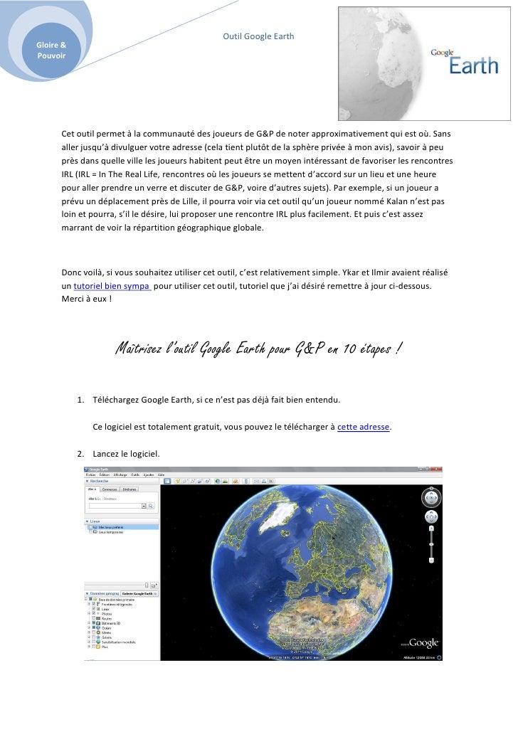 Outil Google EarthGloire &Pouvoir      Cet outil permet à la communauté des joueurs de G&P de noter approximativement qui ...