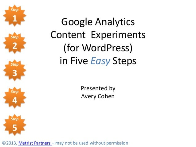 Step    1                    Google Analytics    Step              Content Experiments    2                    (for WordPr...