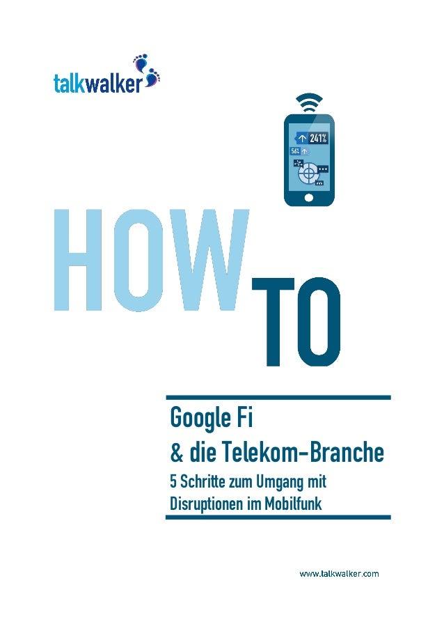 Google Fi & die Telekom-Branche 5 Schritte zum Umgang mit Disruptionen im Mobilfunk