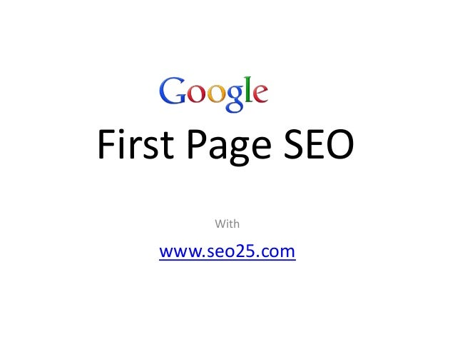 First Page SEO        With   www.seo25.com