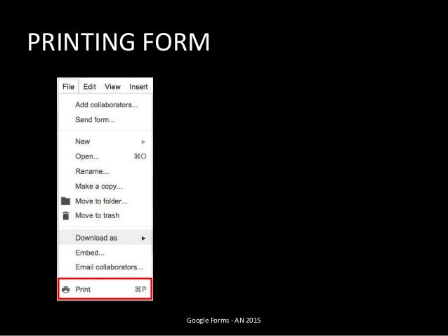 PRINTING FORM Google Forms - AN 2015
