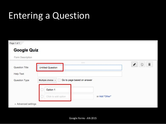 Entering a Question Google Forms - AN 2015