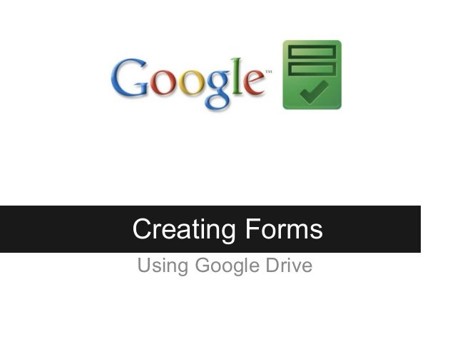Creating Forms Using Google Drive