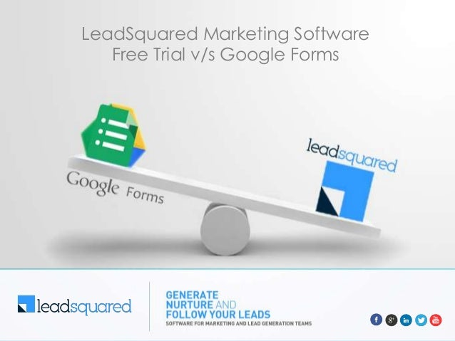 LeadSquared Marketing Software Free Trial v/s Google Forms