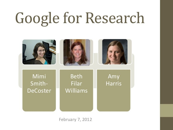 Google for Research   Mimi        Beth            Amy  Smith-       Filar           Harris DeCoster     Williams          ...