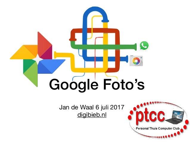 Google Foto's Jan de Waal 6 juli 2017  digibieb.nl