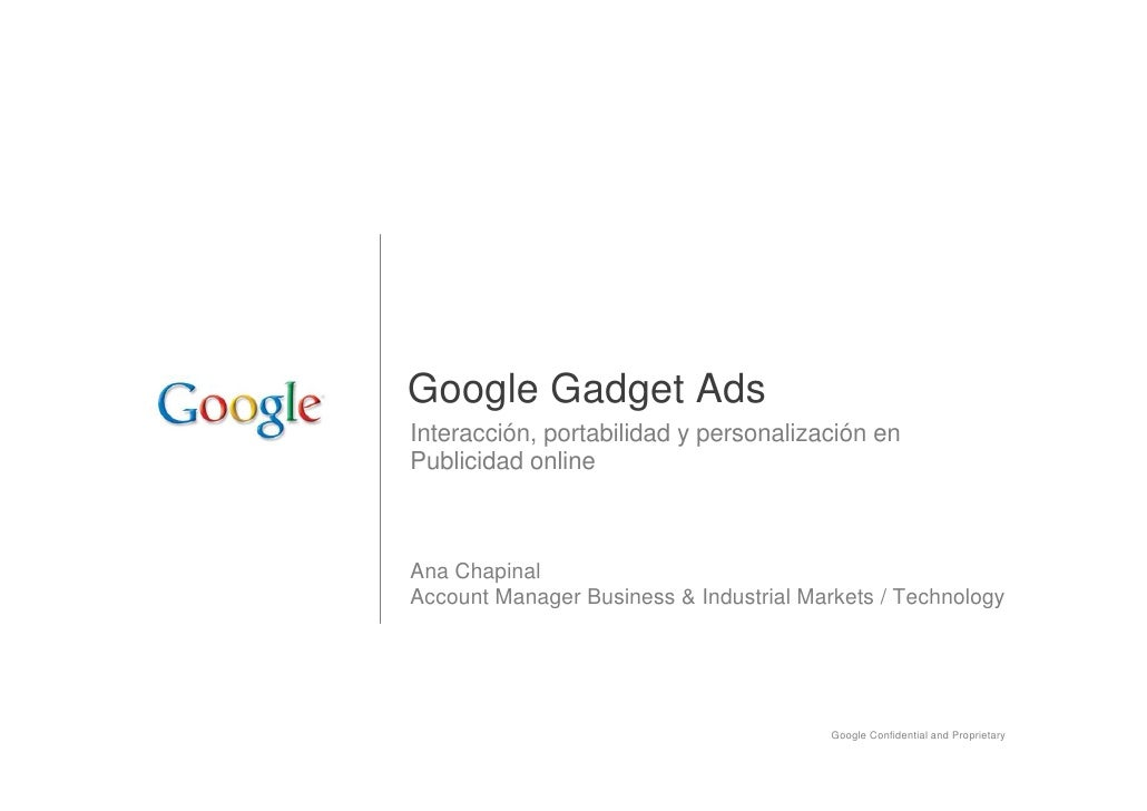 Google Gadget Ads Interacción, portabilidad y personalización en Publicidad online    Ana Chapinal Account Manager Busines...