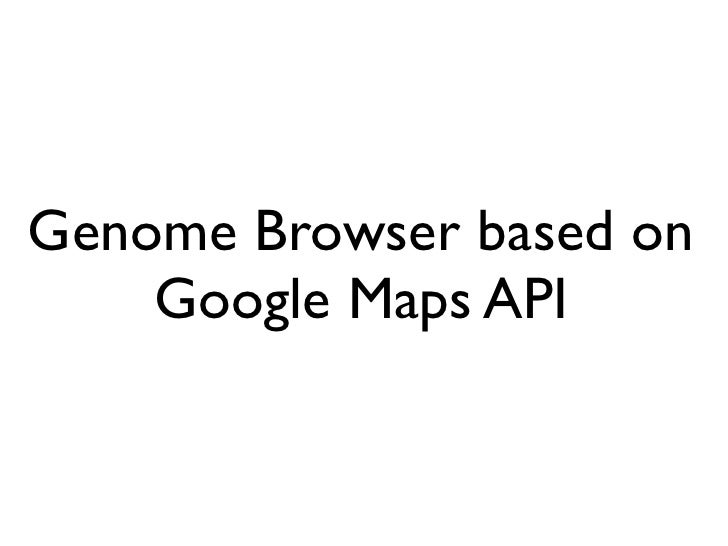 Genome Browser based on     Google Maps API