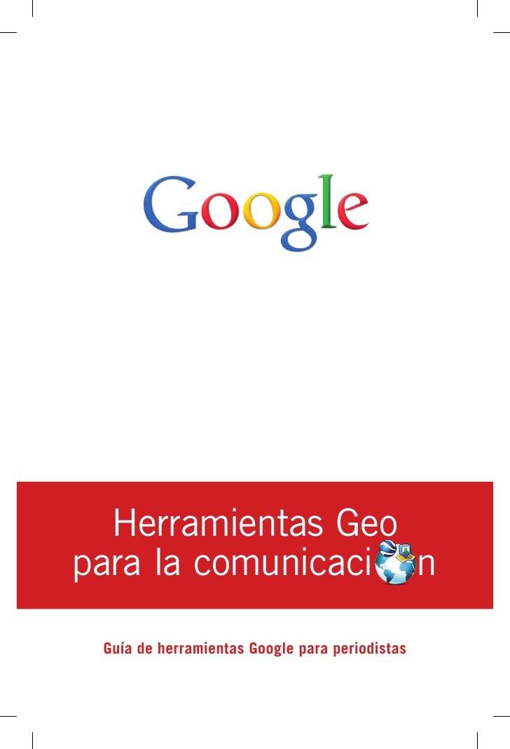 Herramientas Geo para la comunicaci n   Guía de herramientas Google para periodistas