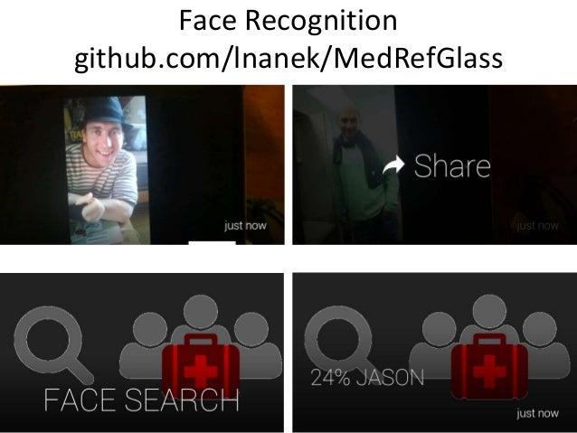 Face Recognitiongithub.com/lnanek/MedRefGlass