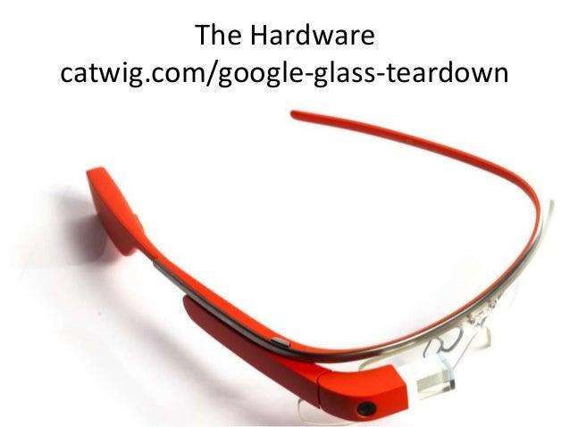 The Hardwarecatwig.com/google-glass-teardown