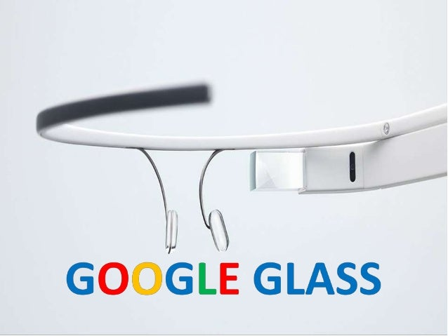 The aim of this Lecture is to acquaint the class about Google Glass.  18-Oct-13