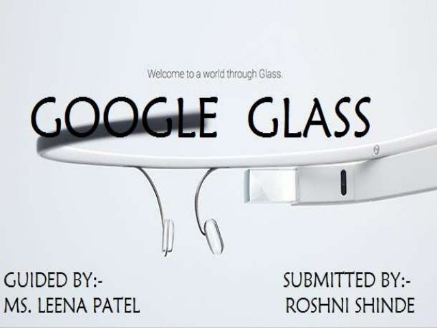 "•  Google Glass (styled ""GLΛSS"") is a wearable computer with an optical head mounted device (OHMD) that is being developed..."