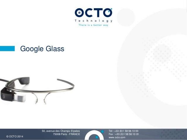 1  Tél : +33 (0)1 58 56 10 00  Fax : +33 (0)1 58 56 10 01  Google Glass  50, avenue des Champs-Elysées  75008 Paris - FRAN...