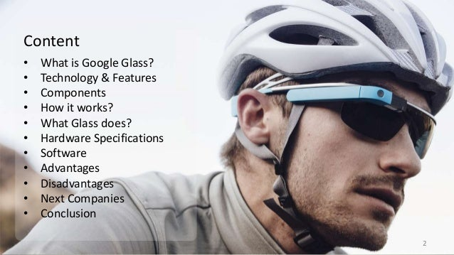 2221faeccbe 1 Google By  xxx  2. Content • What is Google Glass  • Technology   Features  • Components • How it works