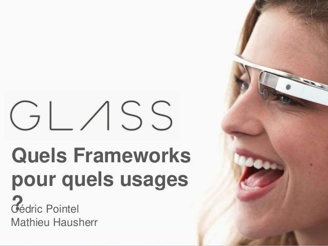 1  Quels Frameworks  pour quels usages  ?Cédric Pointel  Mathieu Hausherr