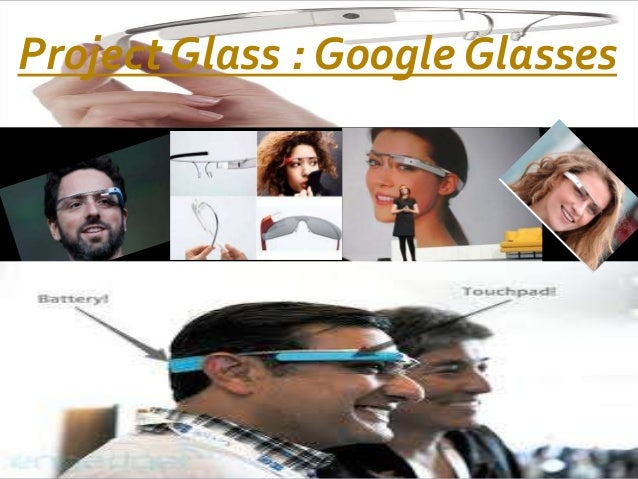 Project Glass : Google Glasses