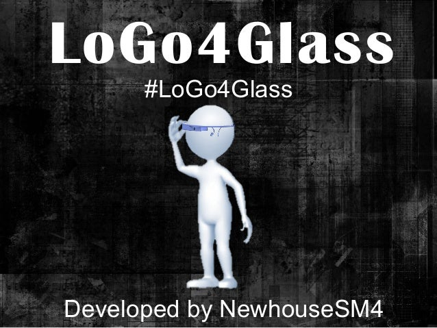 LoGo4Glass #LoGo4Glass  Developed by NewhouseSM4