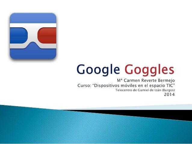¿Qué es? Apps Goggles es una aplicación que te permitirá localizar información en Internet utilizando fotografías que haya...
