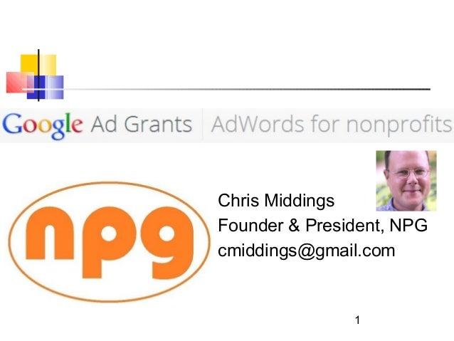Chris Middings Founder & President, NPG cmiddings@gmail.com  1