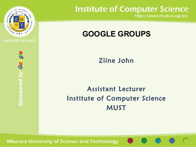 GOOGLE GROUPSSponsored by Google                               Ziine John                             Assistant Lecturer  ...