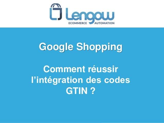 Google Shopping Comment réussir l'intégration des codes GTIN ?