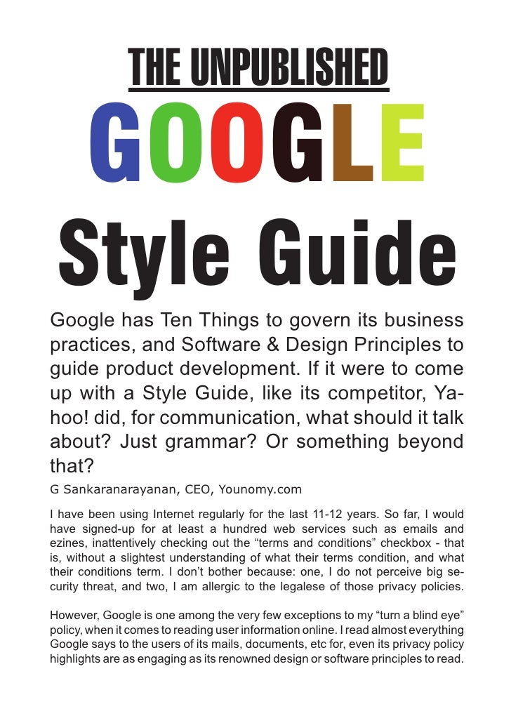 THE UNPUBLISHED        GOOGLE  Style Guide Google has Ten Things to govern its business practices, and Software & Design P...