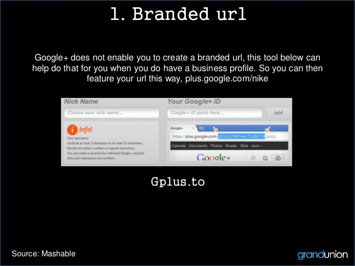 1. Branded url      Google+ does not enable you to create a branded url, this tool below can     help do that for you when...