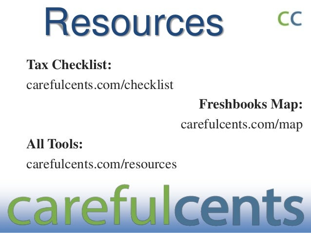 ResourcesTax Checklist:carefulcents.com/checklist                                Freshbooks Map:                          ...