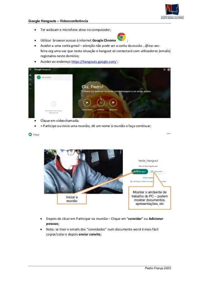 Pedro França 2020 Google Hangouts – Videoconferência  Ter webcam e microfone ativo no computador;  Utilizar browser aces...