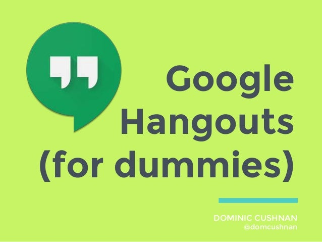 Google Hangouts For Dummies