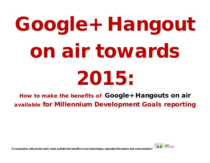 Google+ Hangout    on air towards        2015:                              Google+ Hangouts on air       How to make the ...