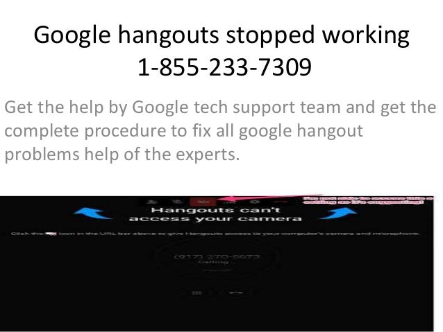1-855-233-7309 Google Hangout Won't Open Customer Service
