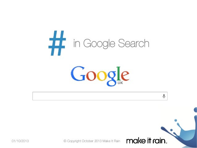 in Google Search  01/10/2013  © Copyright October 2013 Make It Rain