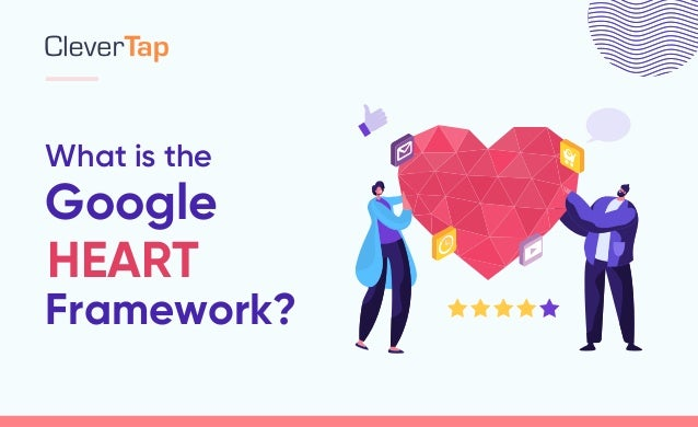 What is the Google Framework? HEART