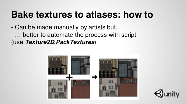 Bake textures to atlases: how to - Can be made manually by artists but... - … better to automate the process with script (...
