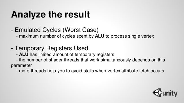 Analyze the result - Emulated Cycles (Worst Case) - maximum number of cycles spent by ALU to process single vertex - Tempo...