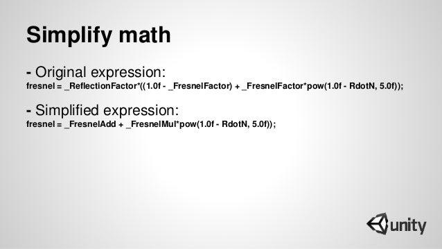 Simplify math - Original expression: fresnel = _ReflectionFactor*((1.0f - _FresnelFactor) + _FresnelFactor*pow(1.0f - Rdot...