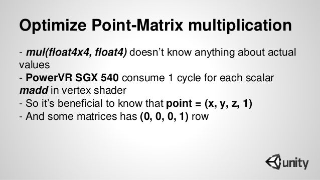 Optimize Point-Matrix multiplication - mul(float4x4, float4) doesn't know anything about actual values - PowerVR SGX 540 c...
