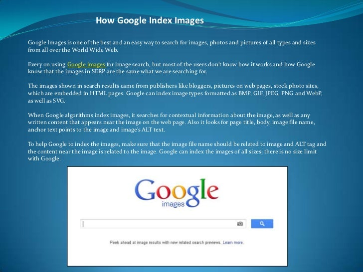 How Google Index ImagesGoogle Images is one of the best and an easy way to search for images, photos and pictures of all t...