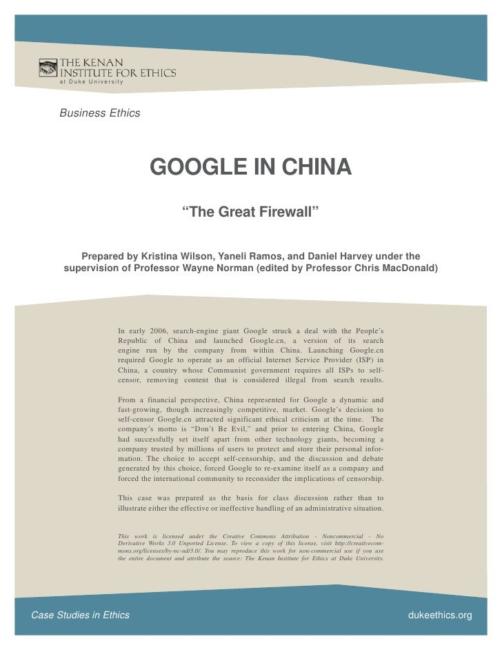 at Duke Universit y           Business Ethics                                       GOOGLE IN CHINA                       ...