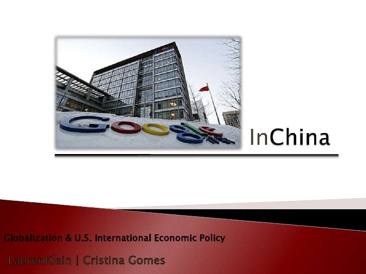 InChina<br />Globalization & U.S. International Economic Policy <br />LaurenKlein | Cristina Gomes<br />
