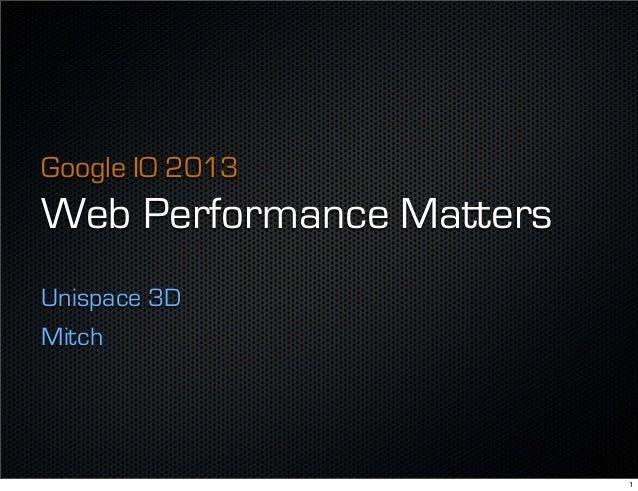 Google IO 2013 Web Performance Matters Unispace 3D Mitch 1