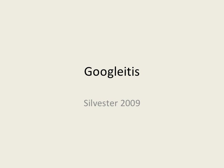 Googleitis Silvester 2009