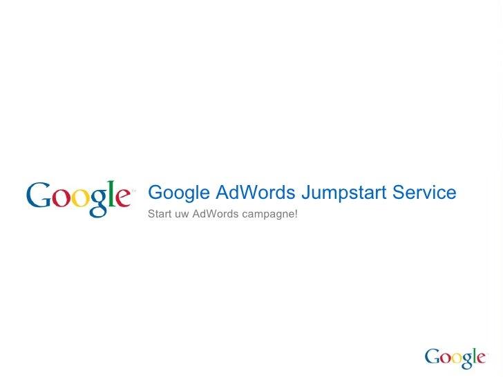 Google AdWords Jumpstart Service Start uw AdWords campagne!