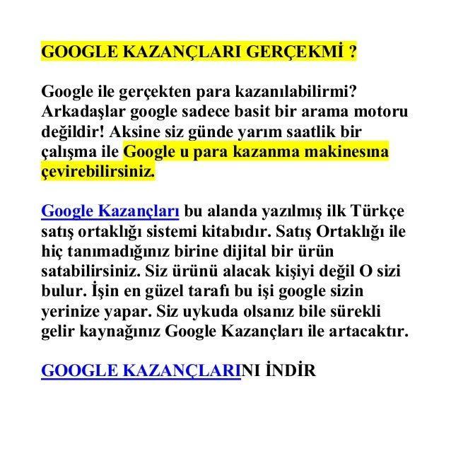 GOOGLE KAZANÇLARI GERÇEKMİ ? Google ile gerçekten para kazanılabilirmi? Arkadaşlar google sadece basit bir arama motoru de...