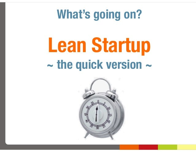 Lean Startup~ the quick version ~What's going on?