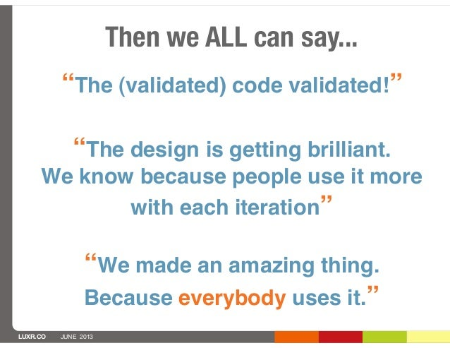 """LUXR.CO JUNE 2013""""The (validated) code validated!""""""""The design is getting brilliant.We know because people use it morewith ..."""